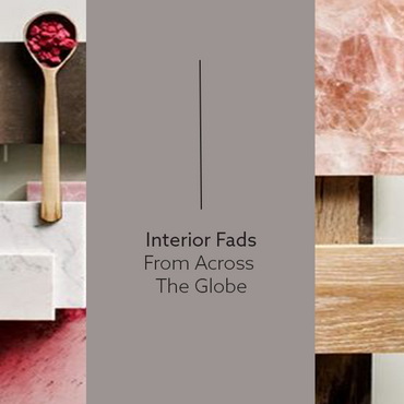 Interior Fads From Across The Globe