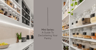 Mini Series: A Guide to Decluttering Your Pantry