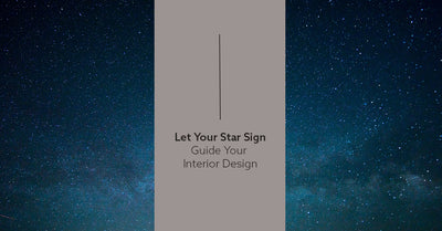 Let your star sign guide your interiors
