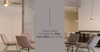 5 Ways a Rug Can Help You Style Your Office Like a Boss