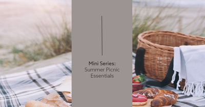 Mini Series: Summer Picnic Essentials
