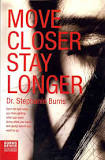 Move Closer Stay Longer