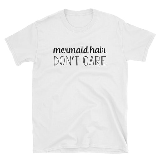 Mermaid Hair, Don't Care Short-Sleeve T-Shirt