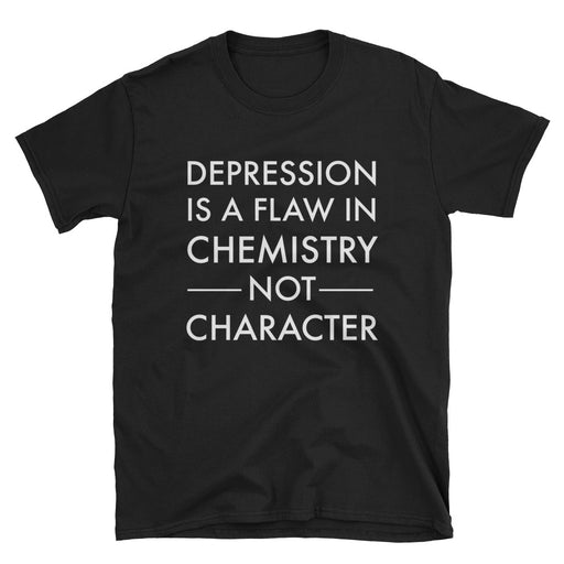 Chemistry Not Character Short-Sleeve T-Shirt Mental Health/ Science
