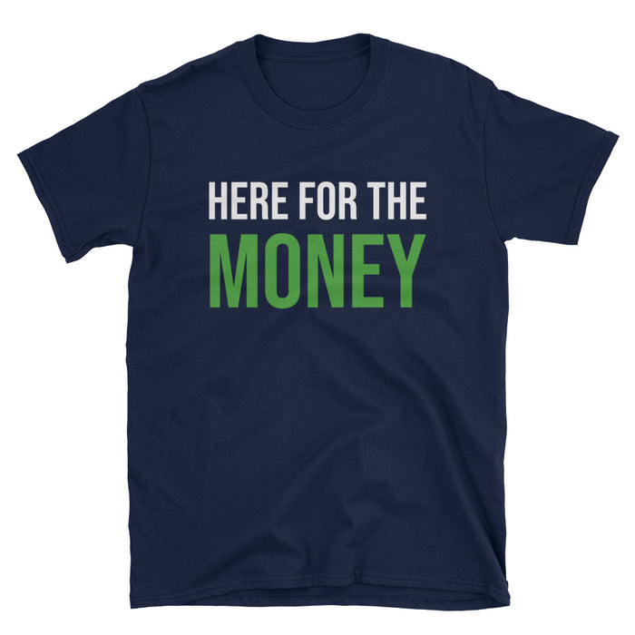 Here for the Money Short-Sleeve T-Shirt