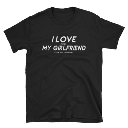 I Love It When My Girlfriend Short-Sleeve T-Shirt