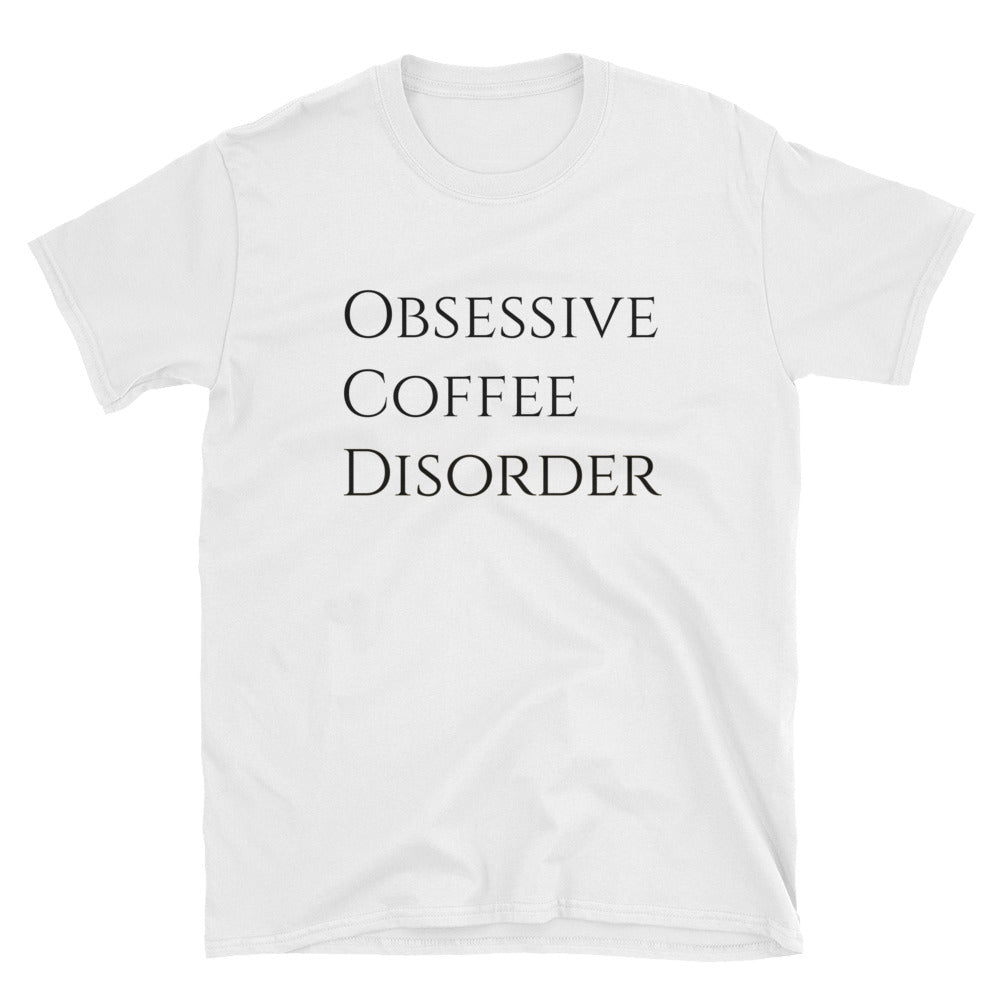 Obsessive Coffee Disorder Short-Sleeve T-Shirt