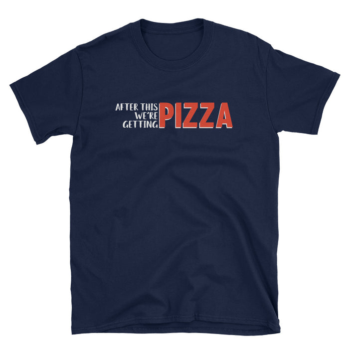 After This We're Getting Pizza Short-Sleeve T-Shirt
