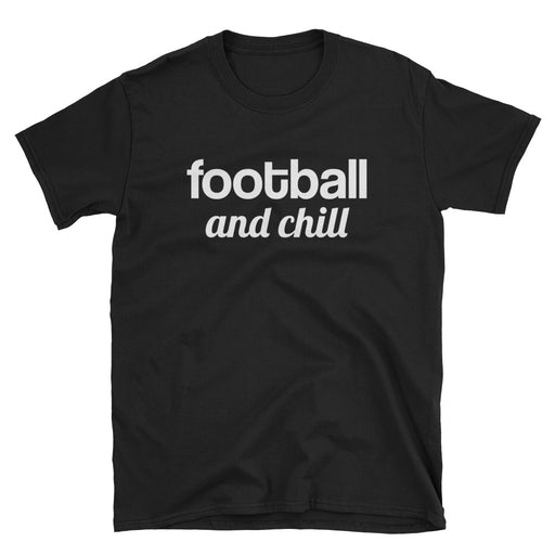 Football and Chill Short-Sleeve T-Shirt