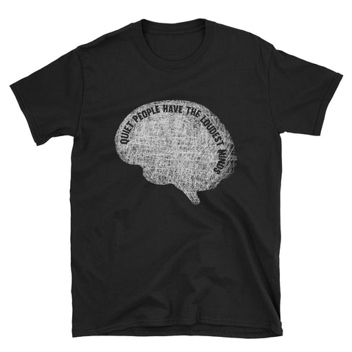 Quiet People Have The Loudest Minds Short-Sleeve T-Shirt Introvert