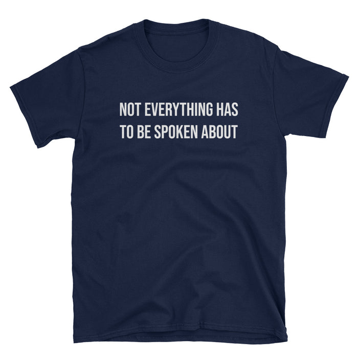 Not Everything Hs To Be Spoken About Short-Sleeve T-Shirt
