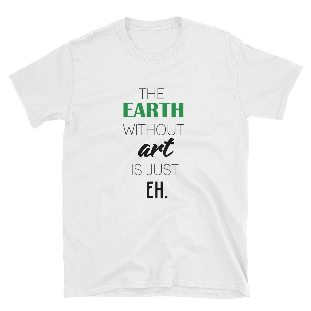 The Earth Without Art Short-Sleeve T-Shirt