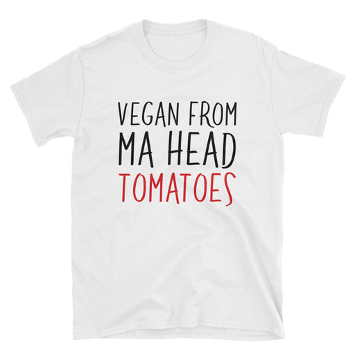 Vegan From Ma Head Tomatoes Short Sleeve T-Shirt