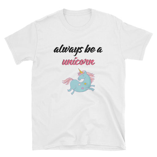 Always Be A Unicorn Short-Sleeve T-Shirt