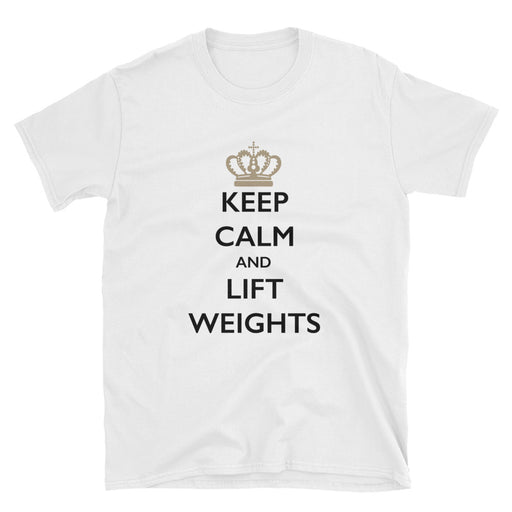 Keep Calm and Lift Weights Short-Sleeve T-Shirt