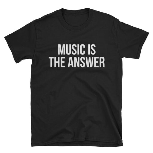Music Is The Answer Short Sleeve T-Shirt