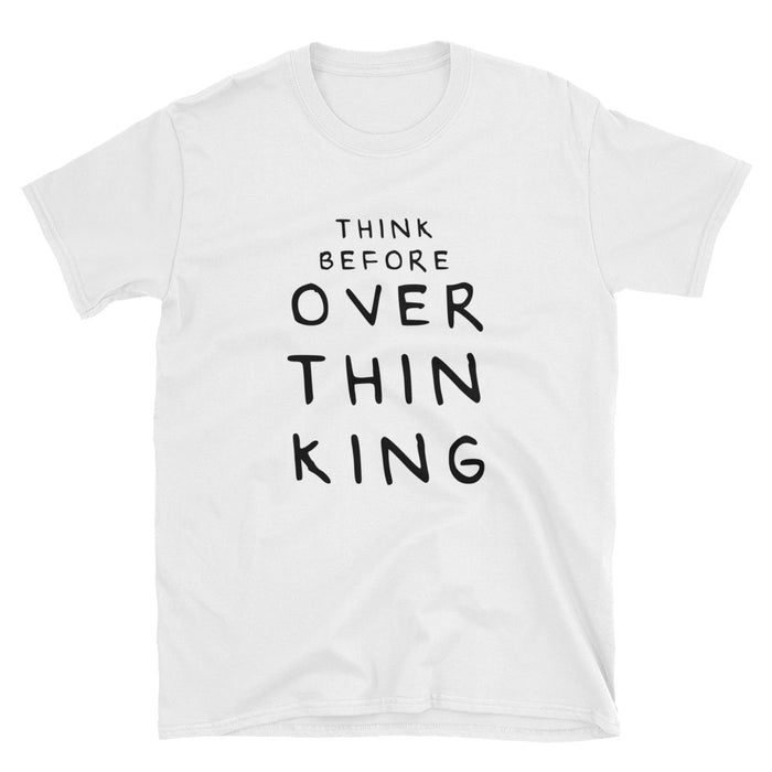 Think Before Overthinking Short-Sleeve T-Shirt
