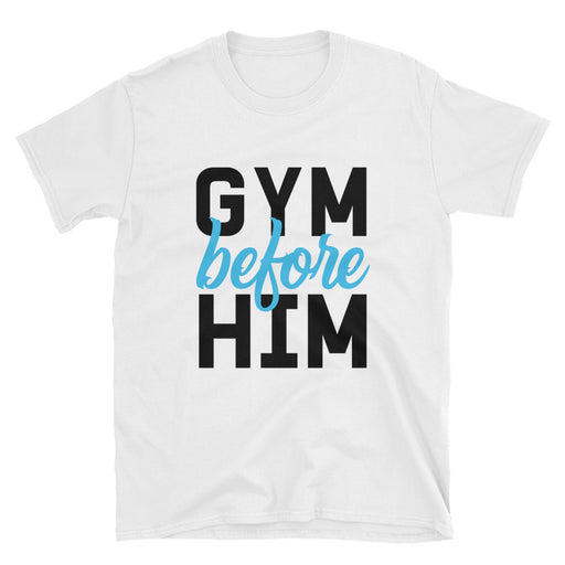 Gym Before Him Short-Sleeve T-Shirt