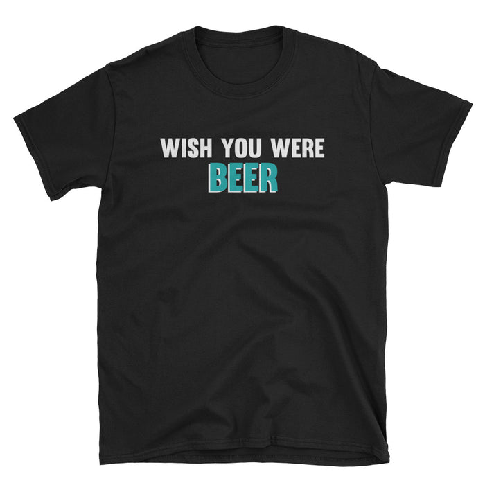 Wish You Were Beer Short-Sleeve T-Shirt