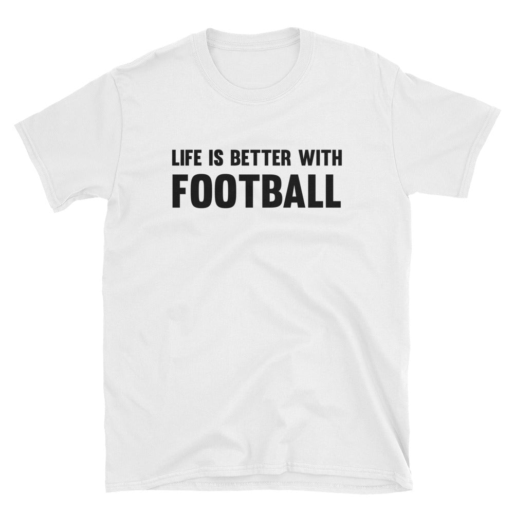 Life is Better with Football Short-Sleeve T-Shirt
