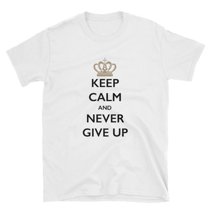 Keep Calm and Never Give Up Short-Sleeve T-Shirt