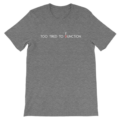 Too Tired to Function Short-Sleeve T-Shirt