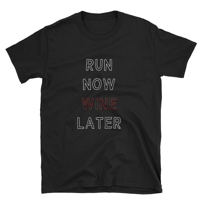 Run Now Wine Later Short-Sleeve T-Shirt Gym/ Alcohol