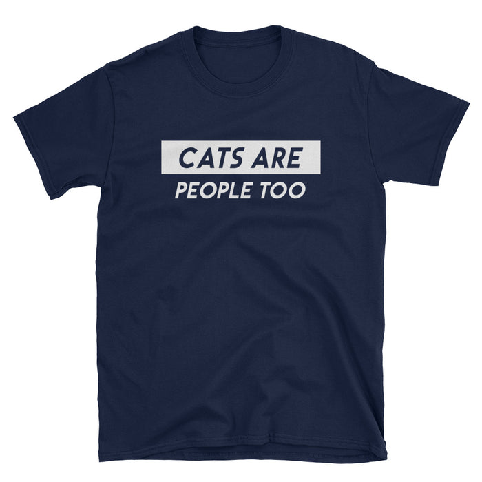 Cats Are People Too Short-Sleeve T-Shirt