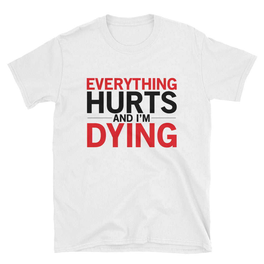 Everything Hurts Short-Sleeve T-Shirt Gym