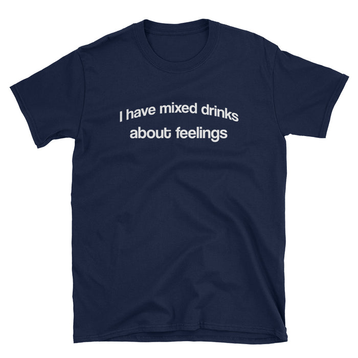 Mixed Drinks About Feelings Short-Sleeve T-Shirt