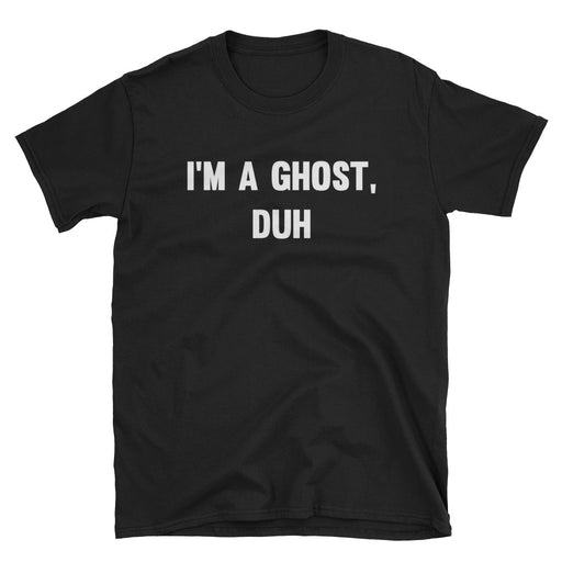 I'm A Ghost, Duh Short-Sleeve T-Shirt