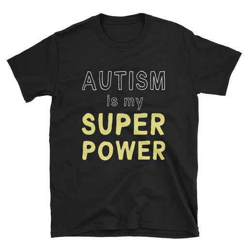 Autism Is My Super Power Short-Sleeve T-Shirt Mental Health