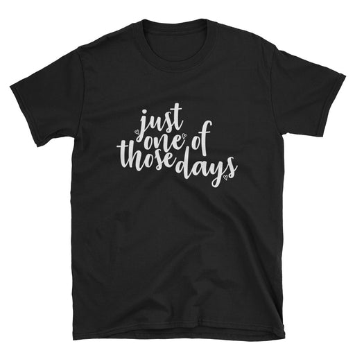 Just One of Those Days Short-Sleeve T-Shirt Mental Health