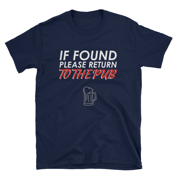 If Found, Please Return To The Pub Short-Sleeve T-Shirt