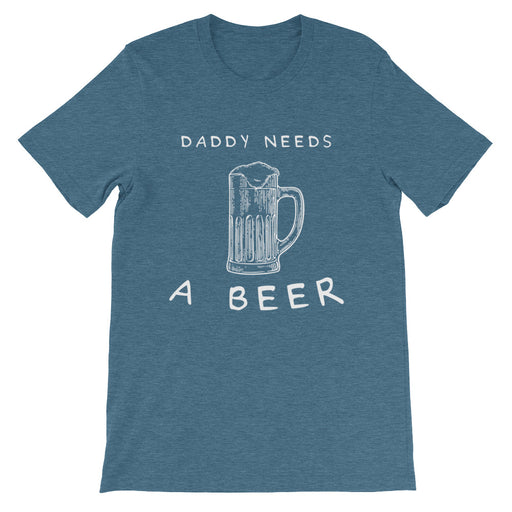 Daddy Needs A Beer Short-Sleeve T-Shirt