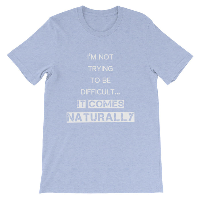 I'm Not Trying to be Difficult Short-Sleeve T-Shirt