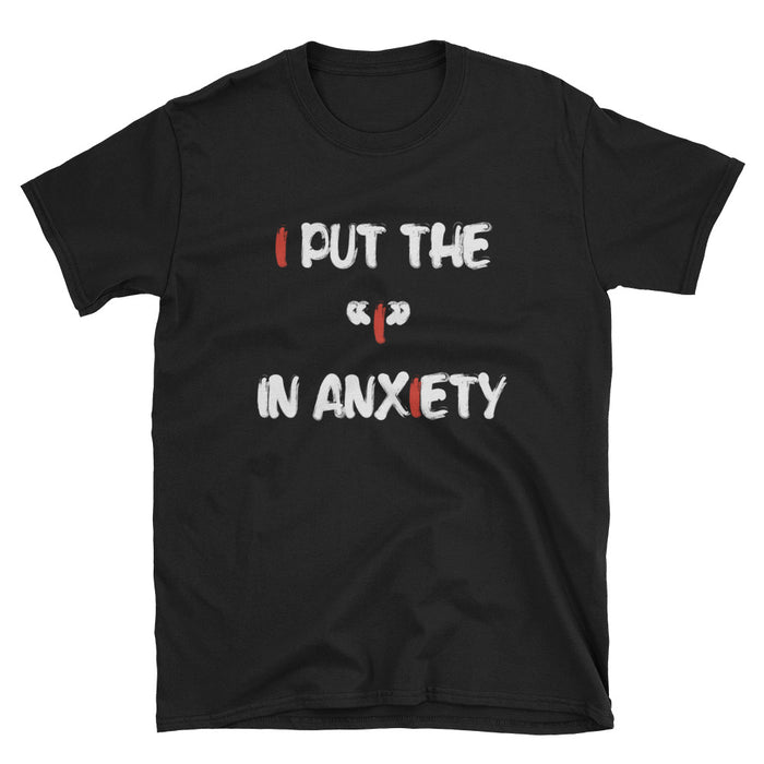 I in Anxiety Short-Sleeve T-Shirt