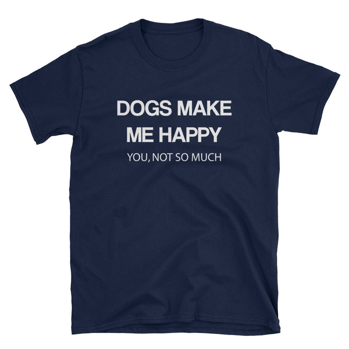 Dogs Make Me Happy Short-Sleeve T-Shirt