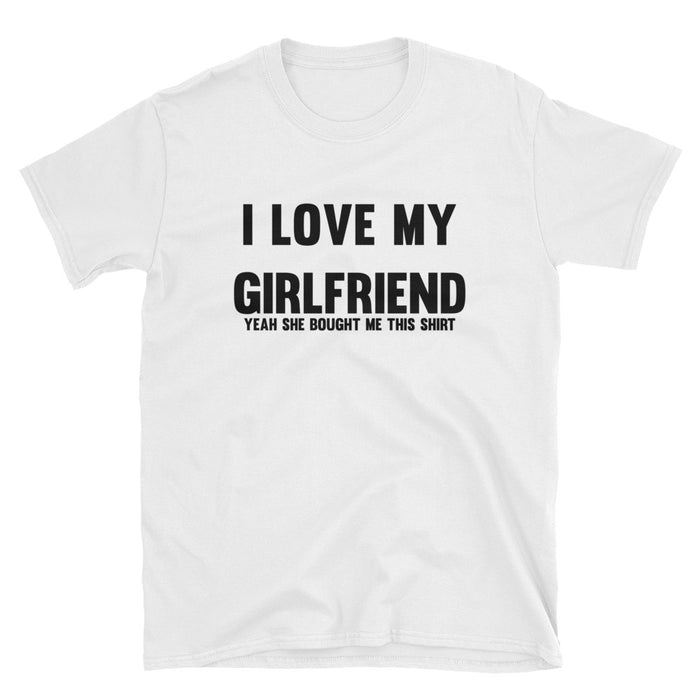 I Love My Girlfriend Short-Sleeve T-Shirt