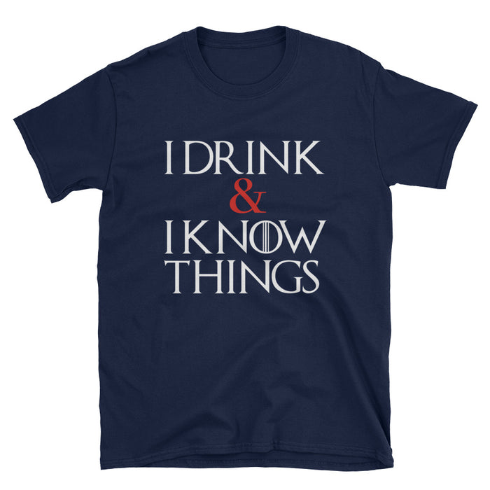 I Drink & I Know Things Short-Sleeve T-Shirt