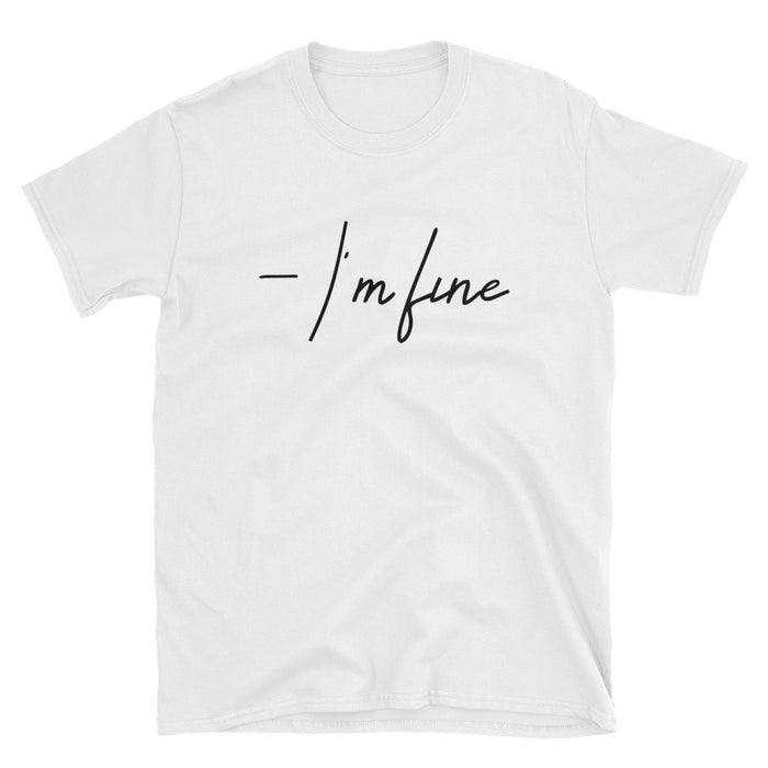I'm Fine Short-Sleeve T-Shirt