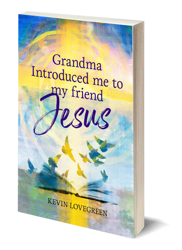 Grandma Introduced Me To My Friend Jesus