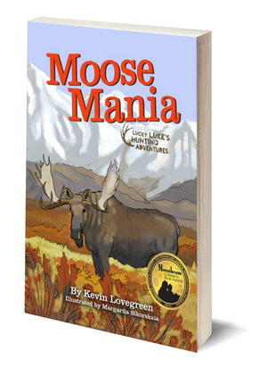 Moose Mania - Author Kevin Lovegreen