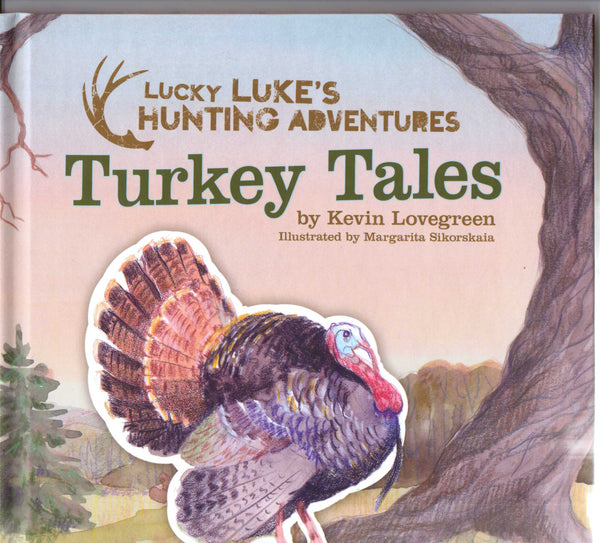 Turkey Tales - Author Kevin Lovegreen