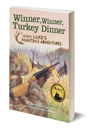 Winner, Winner, Turkey Dinner - Author Kevin Lovegreen