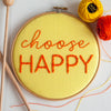 Choose Happy Embroidery Hoop Sign - Make & Mend