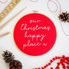 Our Christmas Happy Place Hoop Sign - Make & Mend