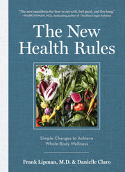 New York Times Bestseller The New Health Rules: Simple Changes to Achieve Whole-Body Wellness
