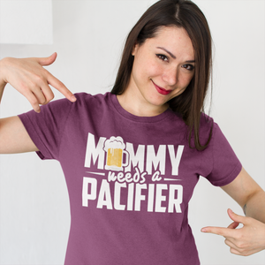 Mommy Needs a Pacifier T-Shirt™