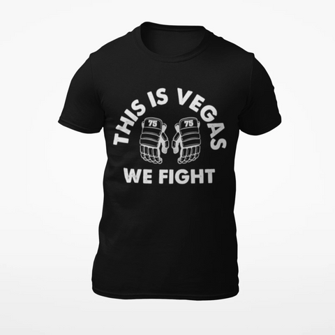 This is Vegas We Fight 75 Shirts